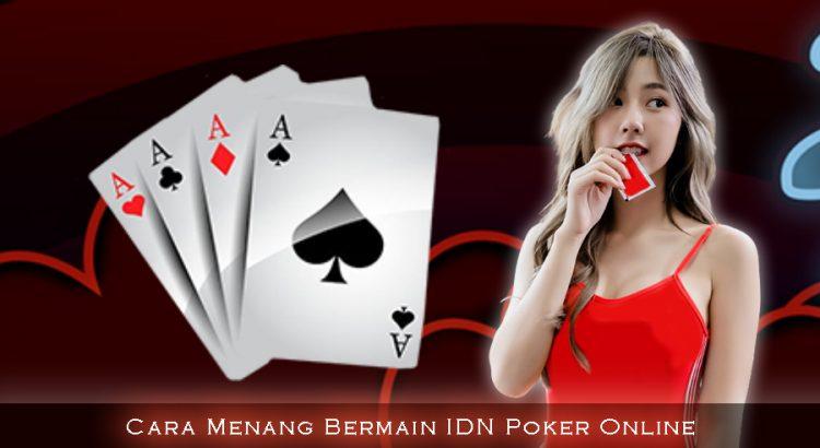Cara Menang Bermain IDN Poker Online
