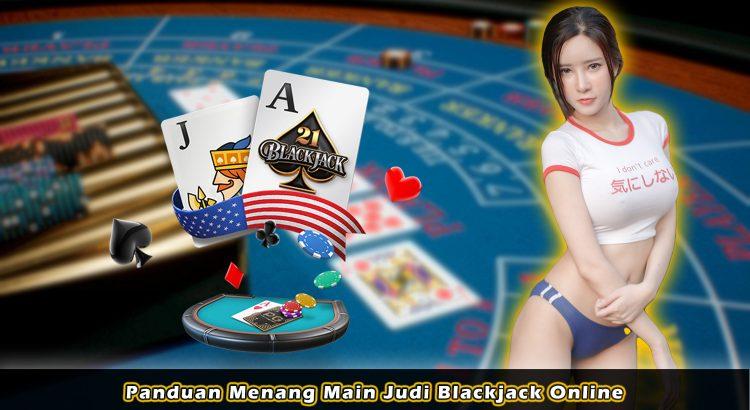 Panduan Menang Main Judi Blackjack Online