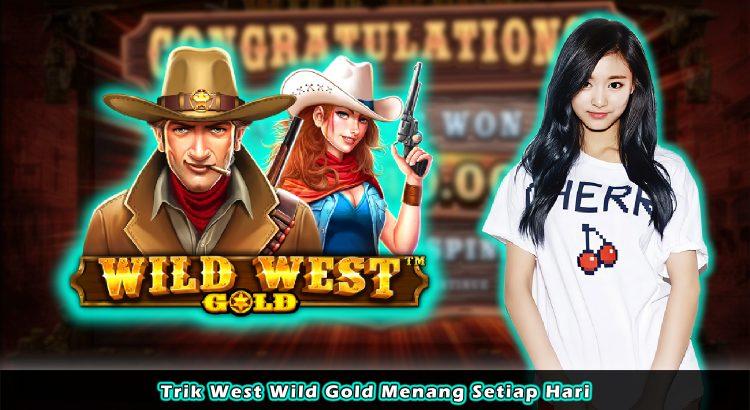 Trik West Wild Gold Menang Setiap Hari